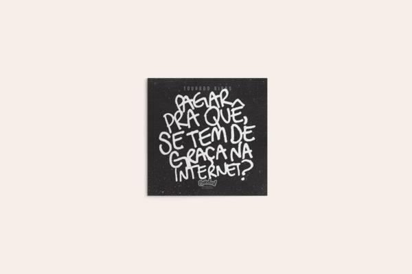 Pagar Pra Quê, Se Tem De Graça Na Internet?